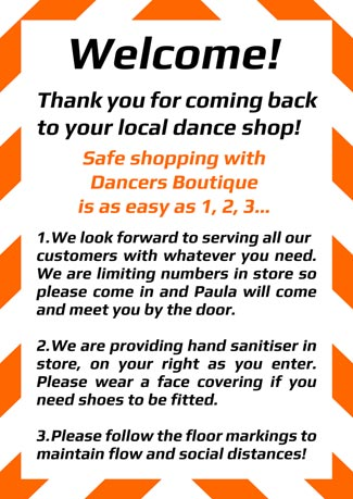 Safe shopping for pointe shoes, ballet, dancewear, leotards and dance shoes visit Dancers Boutique. We have signs, sanitiser, arrows and a very clean shop... you'll need your shopping list, a face covering and freshly laundered or new socks if you need shoes.